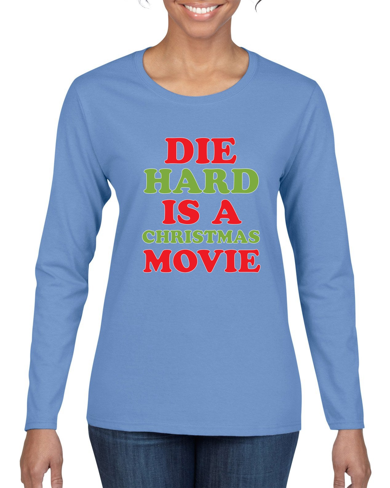 Die Hard is a Christmas Movie Christmas Womens Graphic Long Sleeve T-Shirt