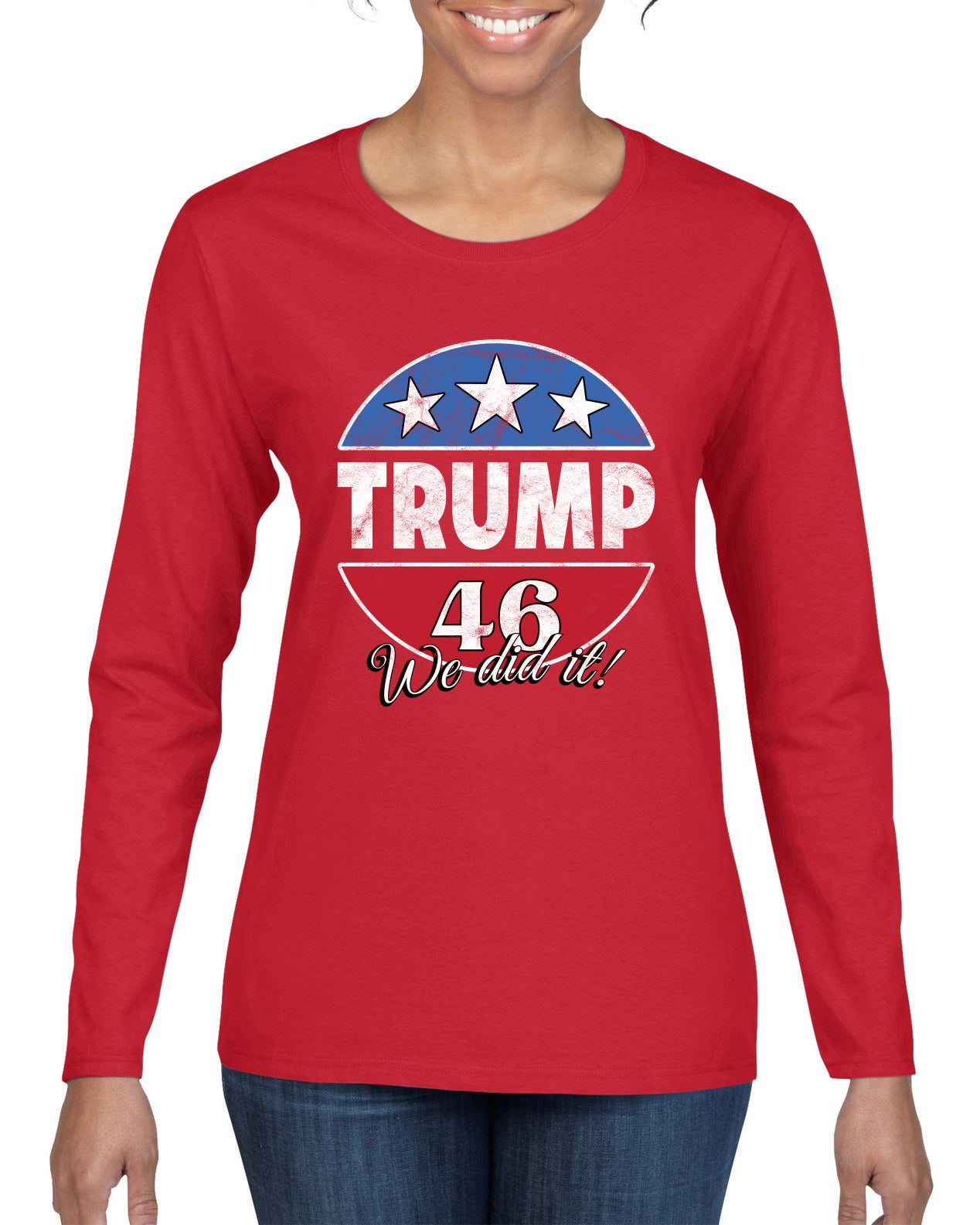 Trump 46 We Did It! Political Womens Graphic Long Sleeve T-Shirt