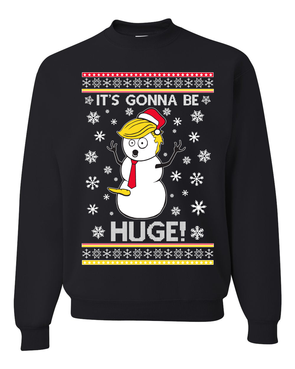 It's Gonna Be Huge Funny Donald Trump Snowman Xmas Christmas Unisex Crewneck Graphic Sweatshirt