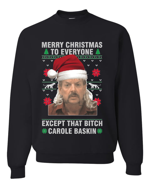 Merry Christmas to Everyone Except Carole Baskin Ugly Christmas Sweater Unisex Crewneck Graphic Sweatshirt