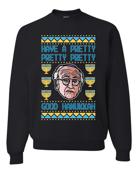 Have a Pretty Pretty Pretty Good Hanukkah Curb Larry Hanukkah Unisex Crewneck Graphic Sweatshirt