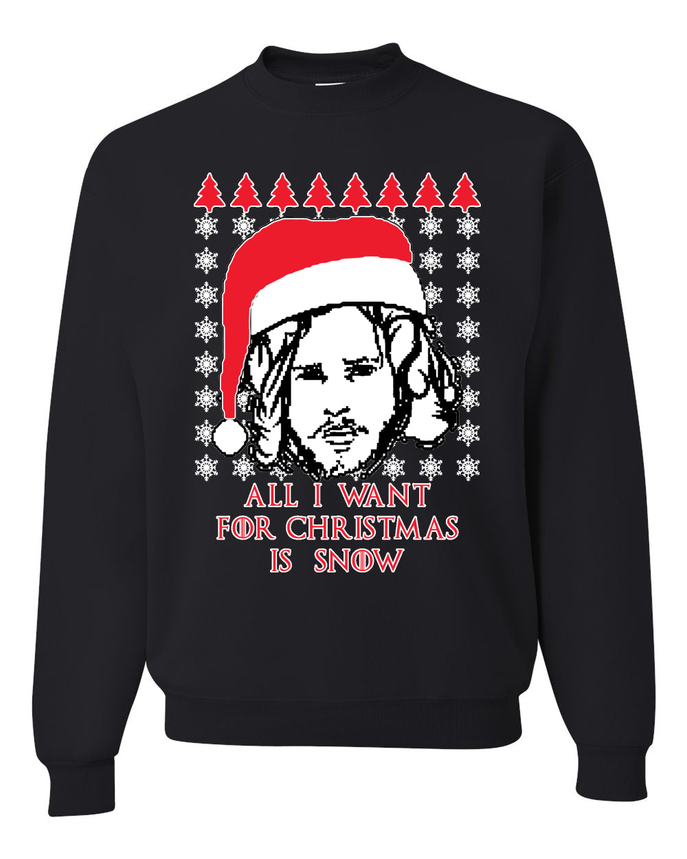 All I Want for Christmas is Snow | GoT Stark Unisex Crewneck Graphic Sweatshirt