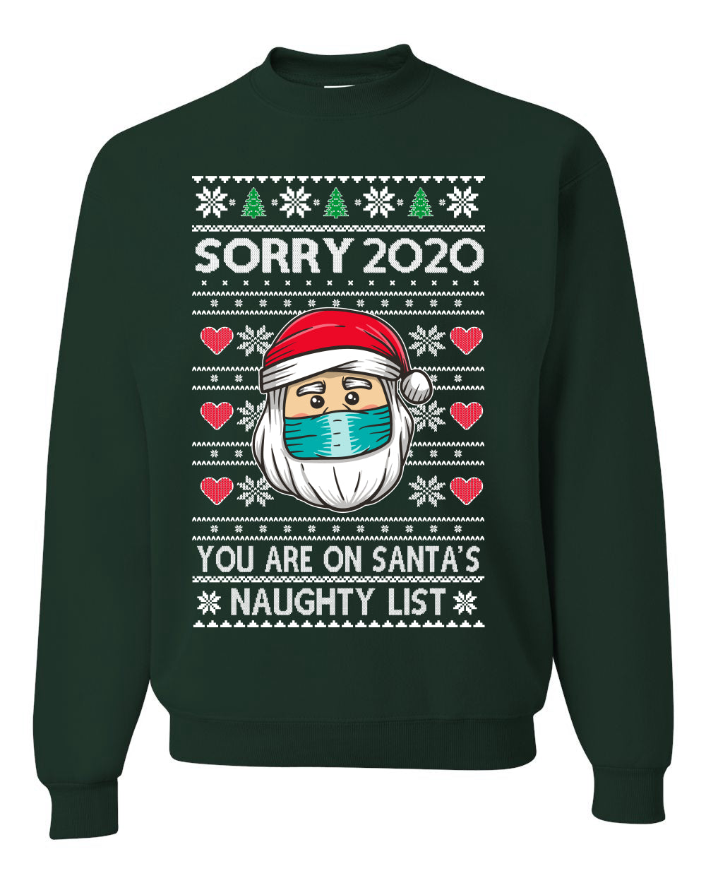 Sorry 2020 You are on Santa's Naughty List Ugly Christmas Sweater Unisex Crewneck Graphic Sweatshirt