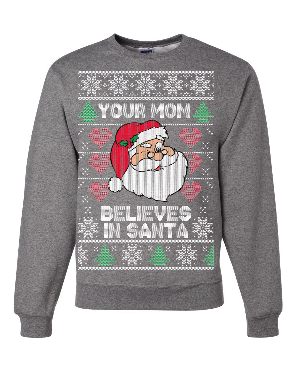 Your Mom Believes in Santa Christmas Unisex Crewneck Graphic Sweatshirt