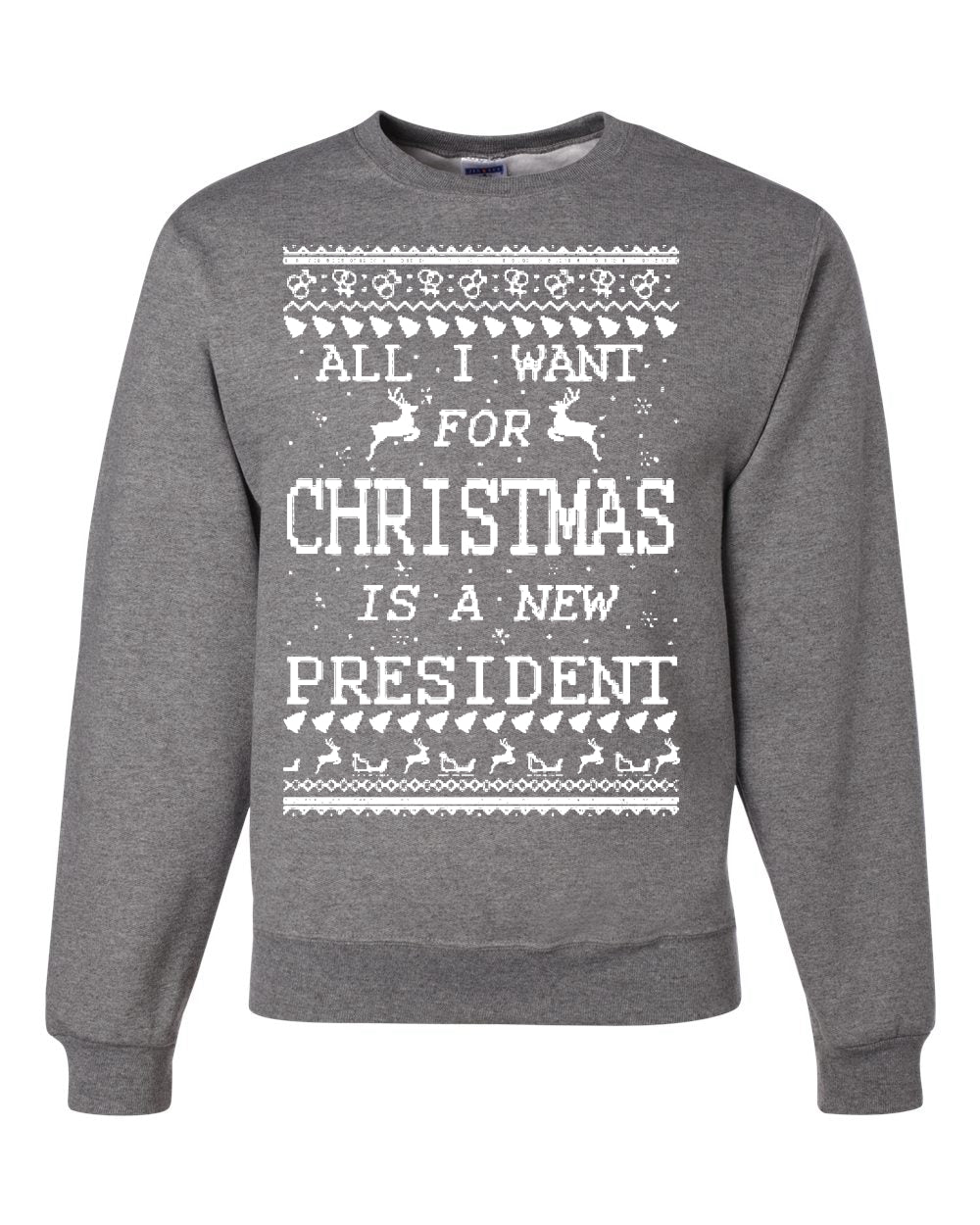 All I Want for Christmas is a New President Christmas Unisex Crewneck Graphic Sweatshirt