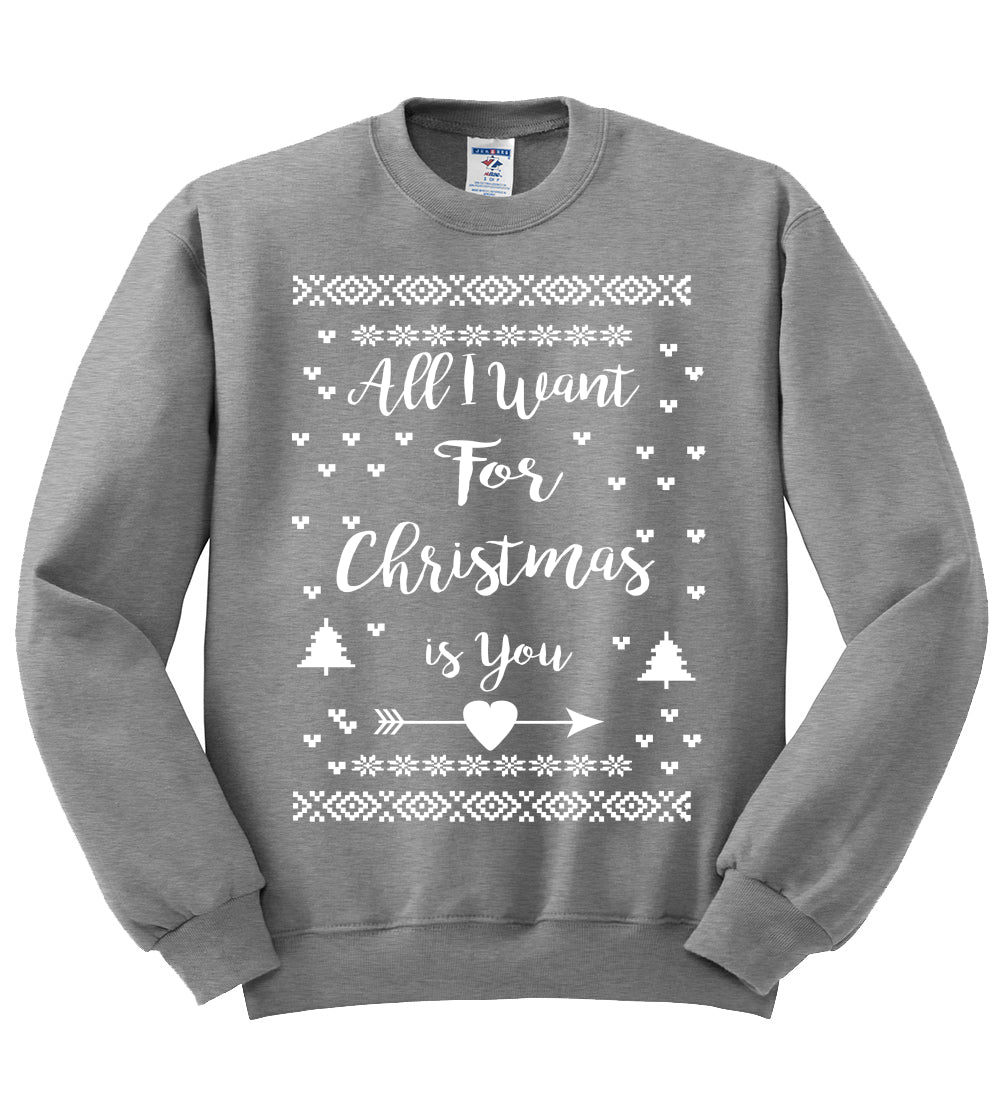 All I Want for Christmas is You Christmas Unisex Crewneck Graphic Sweatshirt
