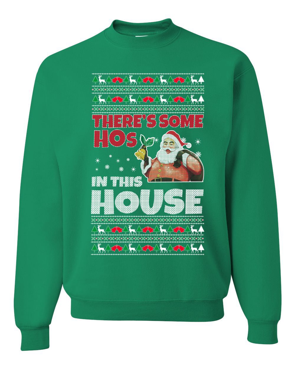 There is Some Hos in the House Christmas Unisex Crewneck Graphic Sweatshirt