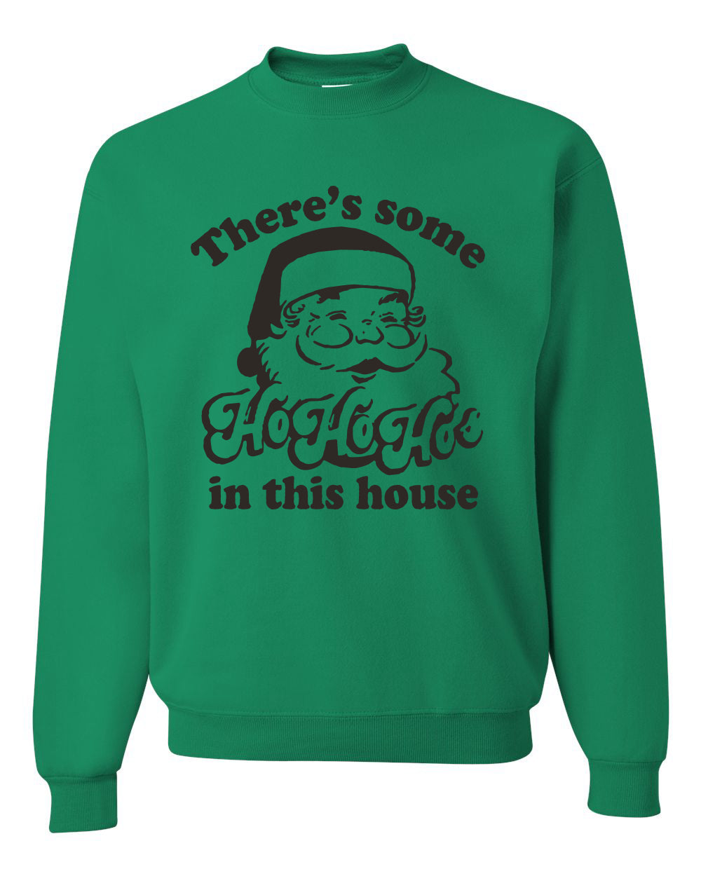 Theres some Ho Ho Ho in this House Ugly Christmas Sweater Unisex Crewneck Graphic Sweatshirt