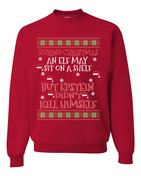 Elf on A Shelf But Epstein Didn't Kill Himself Christmas Unisex Crewneck Graphic Sweatshirt