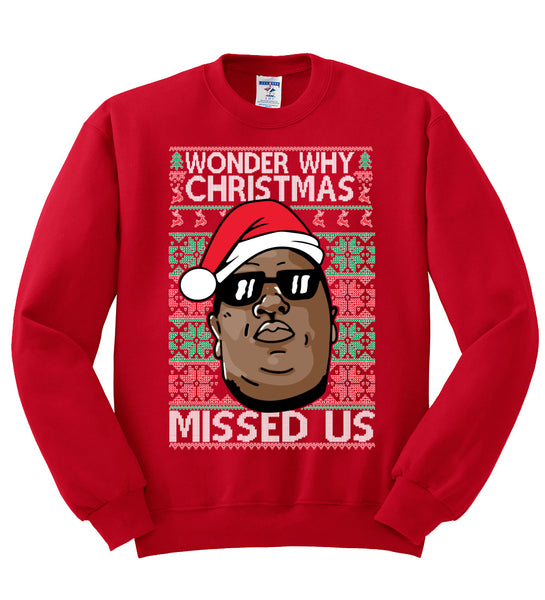 biggie wonder why christmas missed us Christmas Unisex Crewneck Graphic Sweatshirt