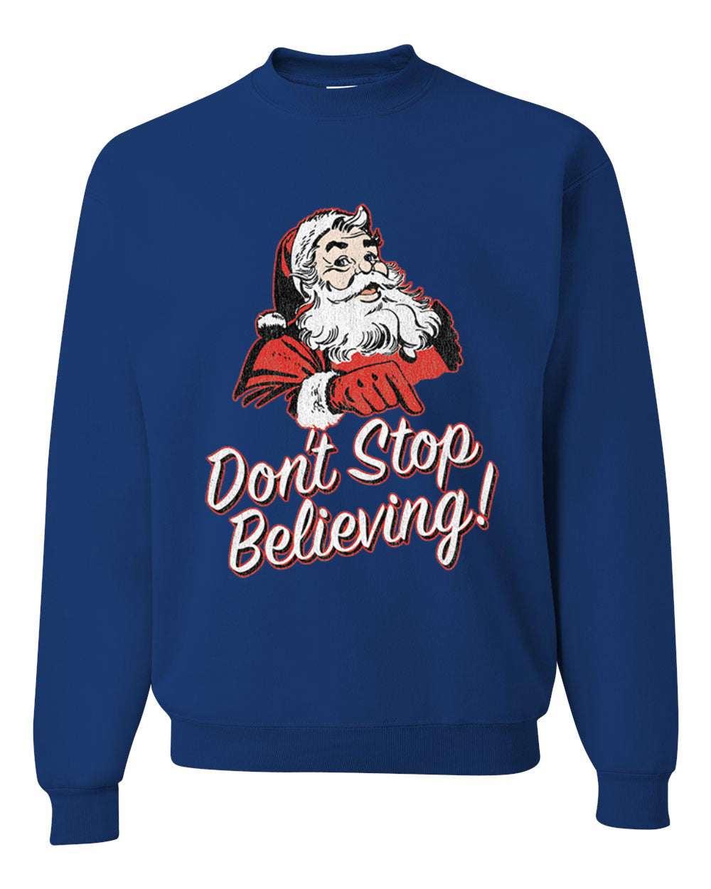 Santa Don't Stop Believing Christmas Unisex Crewneck Graphic Sweatshirt