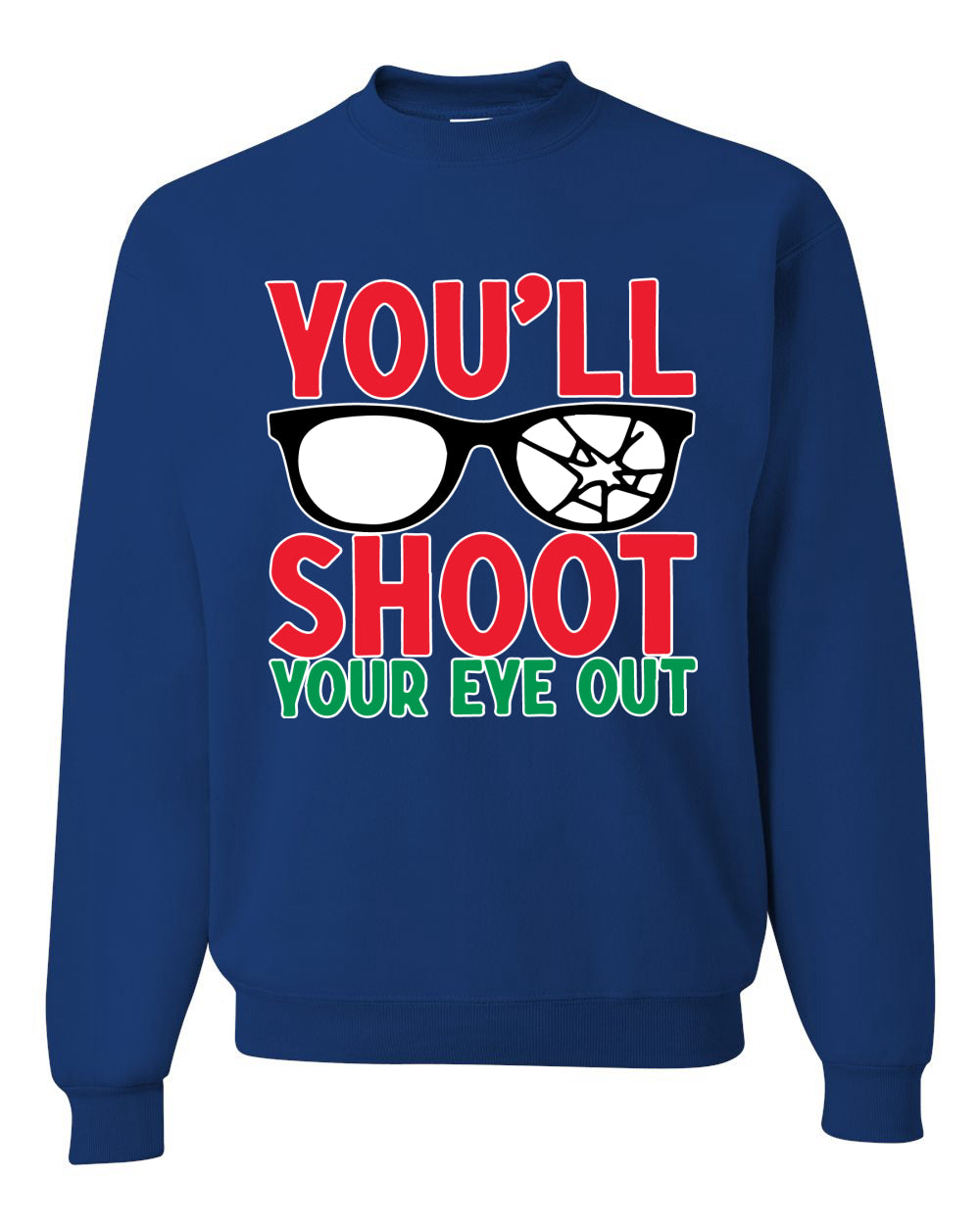 You'll Shoot Your Eye Out Movie Parody  Ugly Christmas Sweater Unisex Crewneck Graphic Sweatshirt