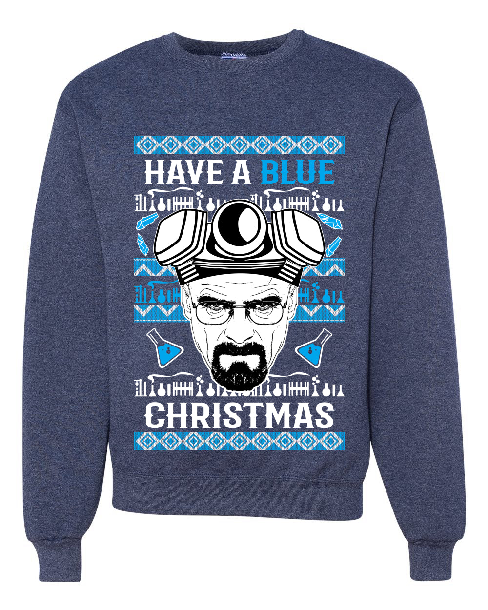 Have a Blue Christmas Walter Breaking TV Christmas Unisex Crewneck Graphic Sweatshirt