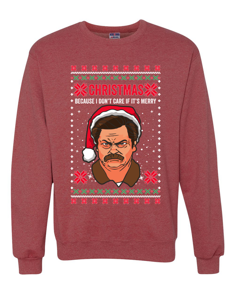 Funny Ron Swanson Parks and Rec Christmas I Don't Care if It's Merry Xmas Christmas Unisex Crewneck Graphic Sweatshirt