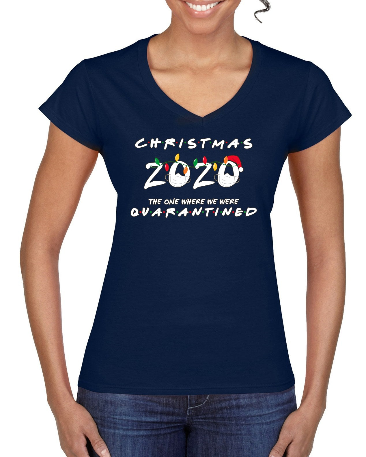 Christmas 2020 The One Where we were Quarantined Christmas Women's Standard V-Neck Tee
