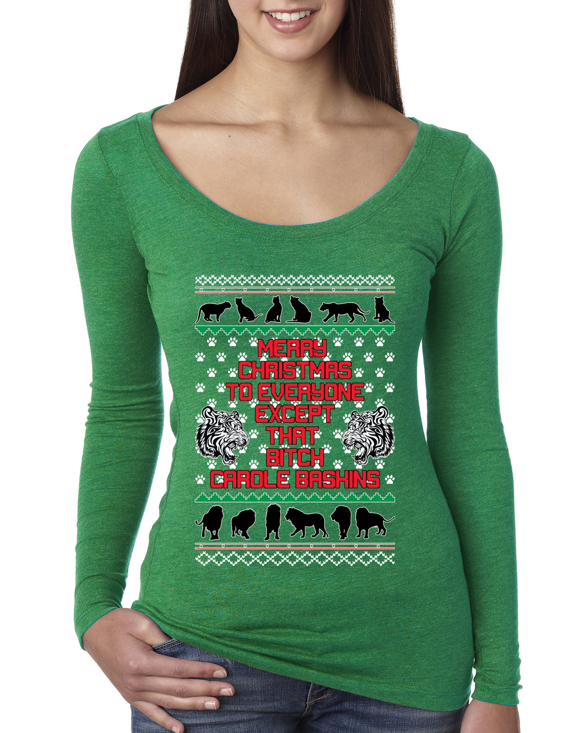 Merry Christmas to Everyone Except that Bitch Carole Baskin Ugly Christmas Sweater Christmas Womens Scoop Long Sleeve Top