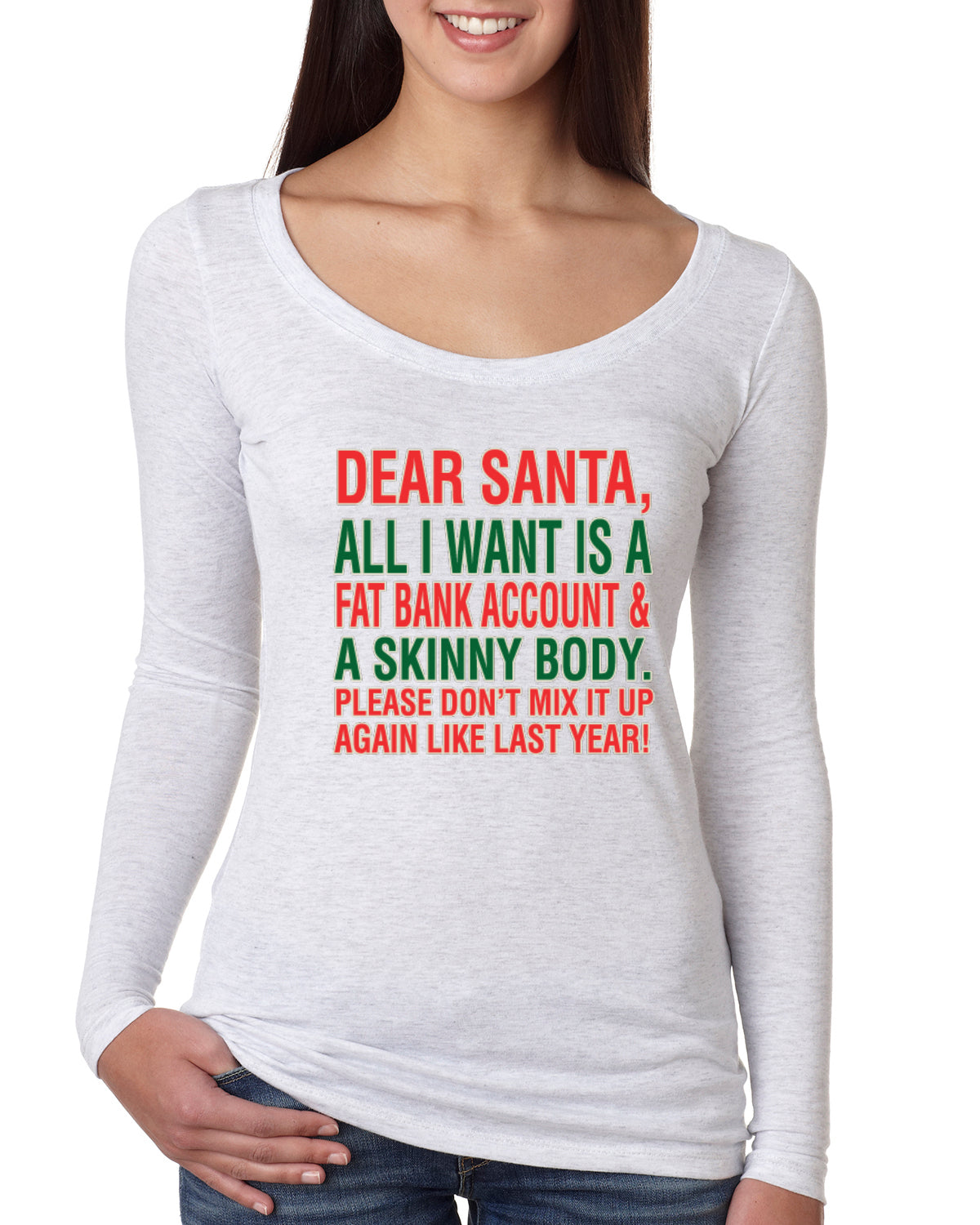 Dear Santa All I Want is Christmas Womens Scoop Long Sleeve Top