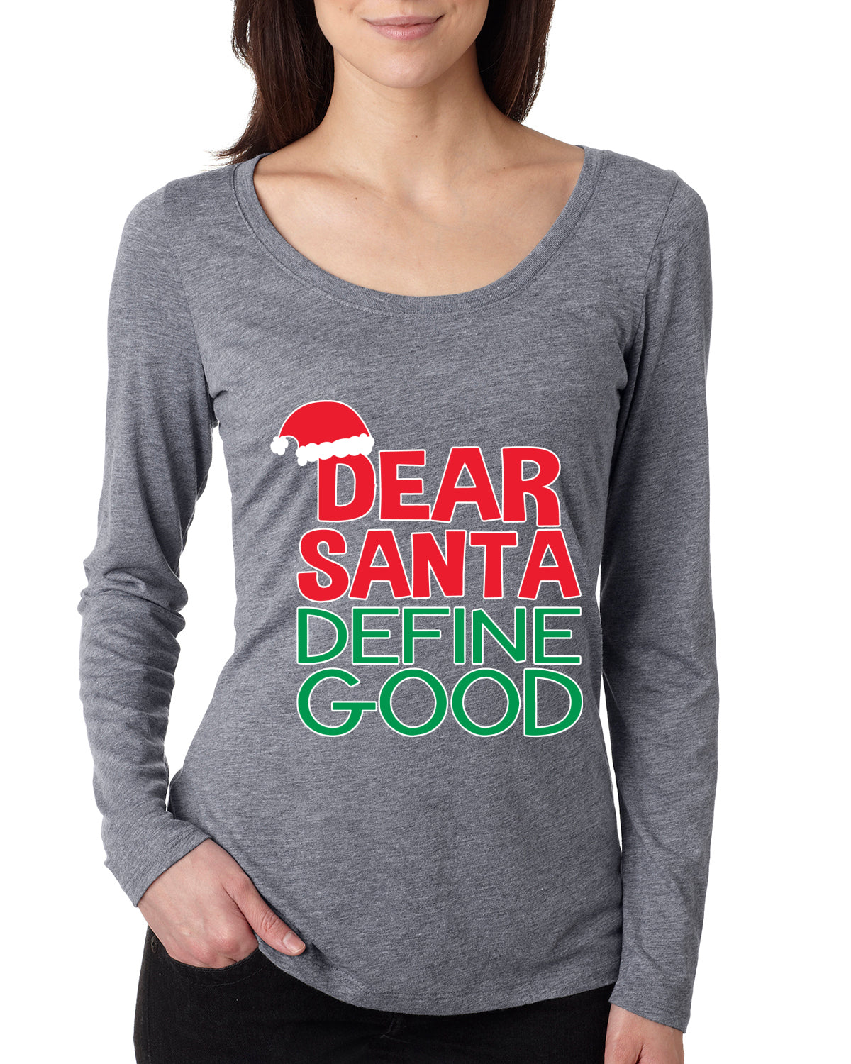 Dear Santa Define Good Ugly Christmas Sweater Christmas Womens Scoop Long Sleeve Top
