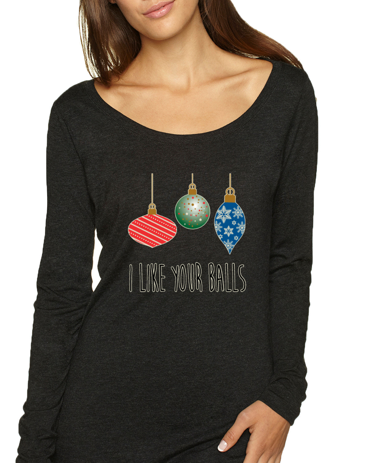 I Like Your Balls Ornament Christmas Womens Scoop Long Sleeve Top