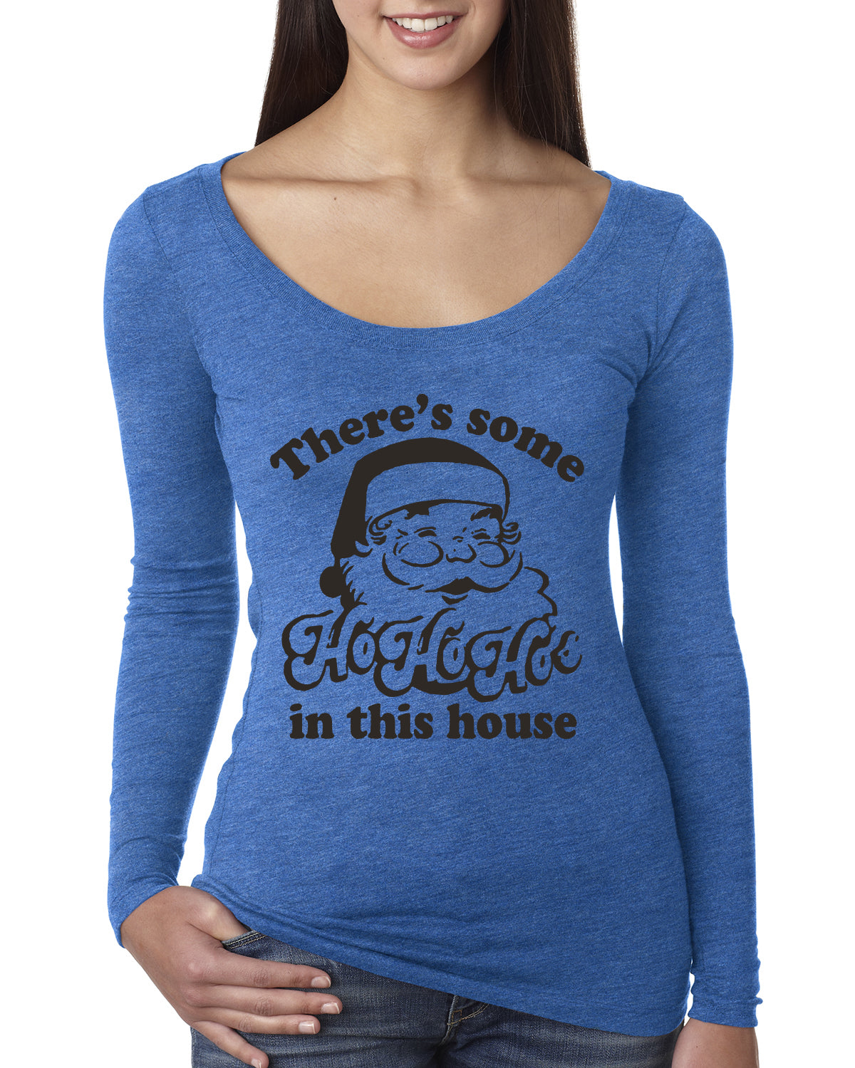 Theres some Ho Ho Ho in this House Ugly Christmas Sweater Womens Scoop Long Sleeve Top