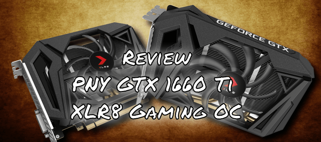 PNY GeForce GTX 1660 Ti XLR8 Gaming OC review