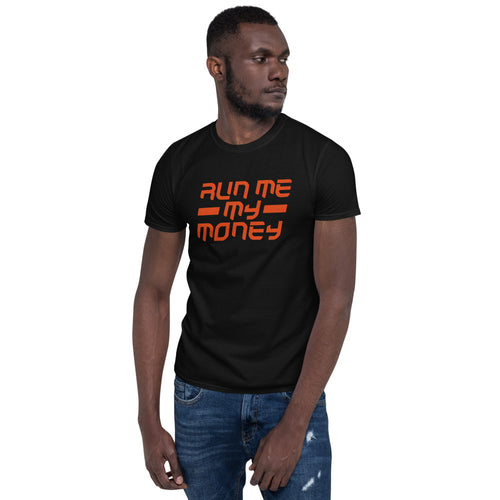Koppatone - Run me my money - Short-Sleeve Unisex T-Shirt