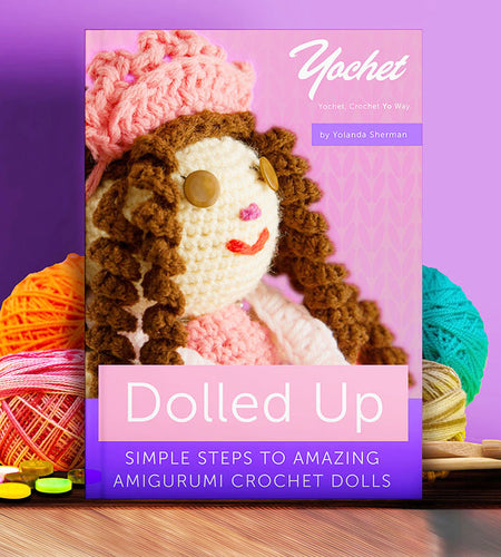 Dolled Up - Simple steps to amazing amigurumi crochet dolls - Digital Book