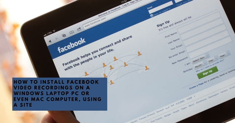 How to install Facebook video recordings on a Windows laptop pc or even Mac computer, using a site