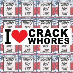 CRACK WHORES BUMPER STICKER