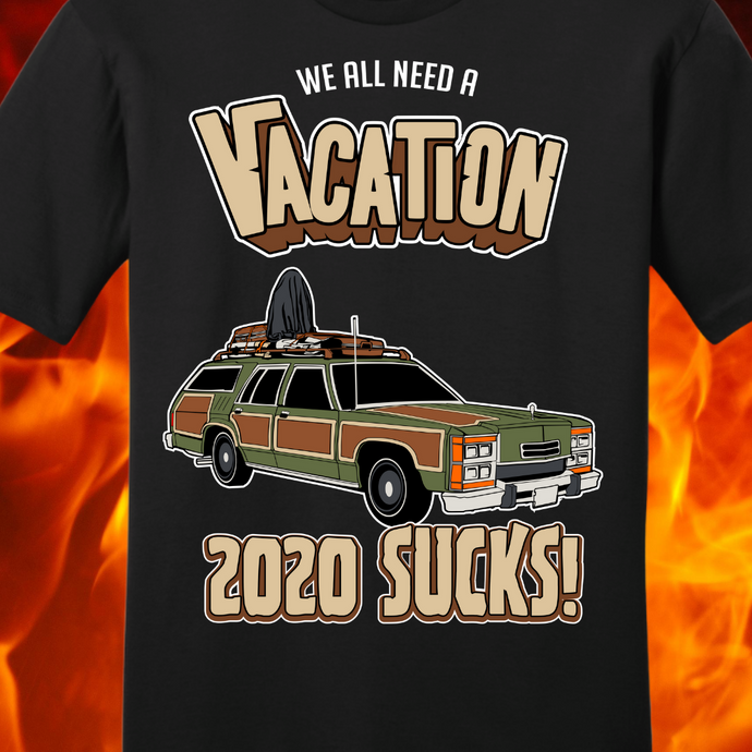 VACATION...2020 SUCKS