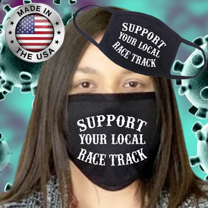 FACEMASK...MADE IN THE U.S.A...SUPPORT YOUR LOCAL RACE TRACK