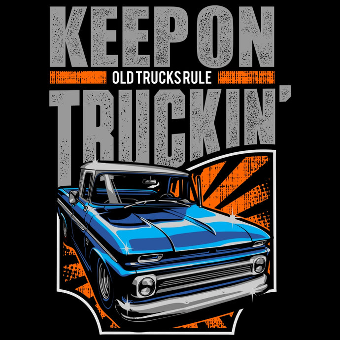 OLD TRUCKS RULE...KEEP ON TRUCKIN' BLUE