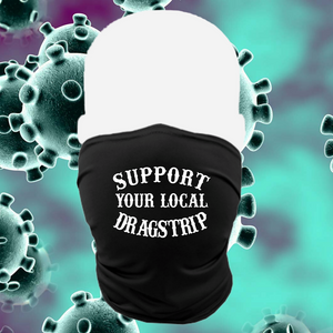 FACEMASK PULLOVER PERFORMANCE MASK...SUPPORT YOUR LOCAL DRAGSTRIP