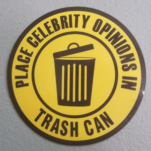 Place Celebrity Opinions in Trash Can...Yellow
