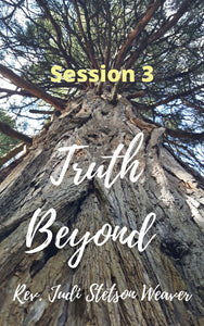 Video - Truth Beyond: Session 3