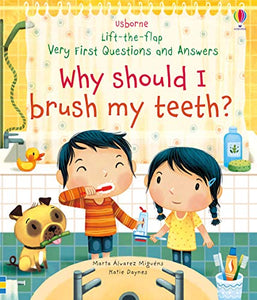 Lift-the-Flap Questions & Answers: Why Should I Brush My Teeth?