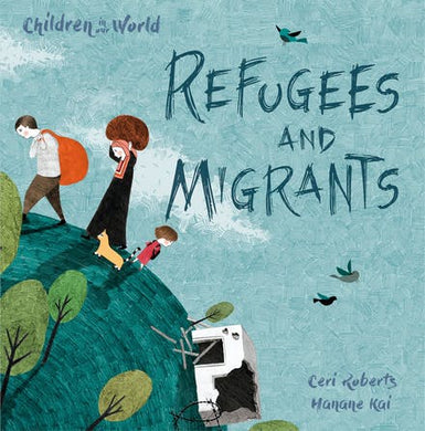 Children in Our World: Refugees and Migrants