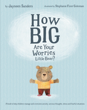 Load image into Gallery viewer, How Big Are Your Worries Little Bear?