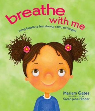 Breathe with Me- Using Breath to Feel Strong, Calm and Happy