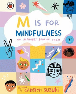M Is For Mindfulness