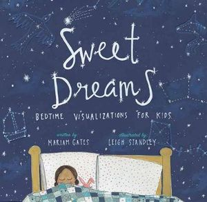 Sweet Dreams – Bedtime Visualizations for Kids