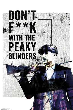 GBeye Peaky Blinders dont Fuck With Poster 61x91,5cm | Yourdecoration.nl