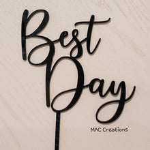 Load image into Gallery viewer, 'Best Day' Cake Topper - MAC Creations Laser Co.