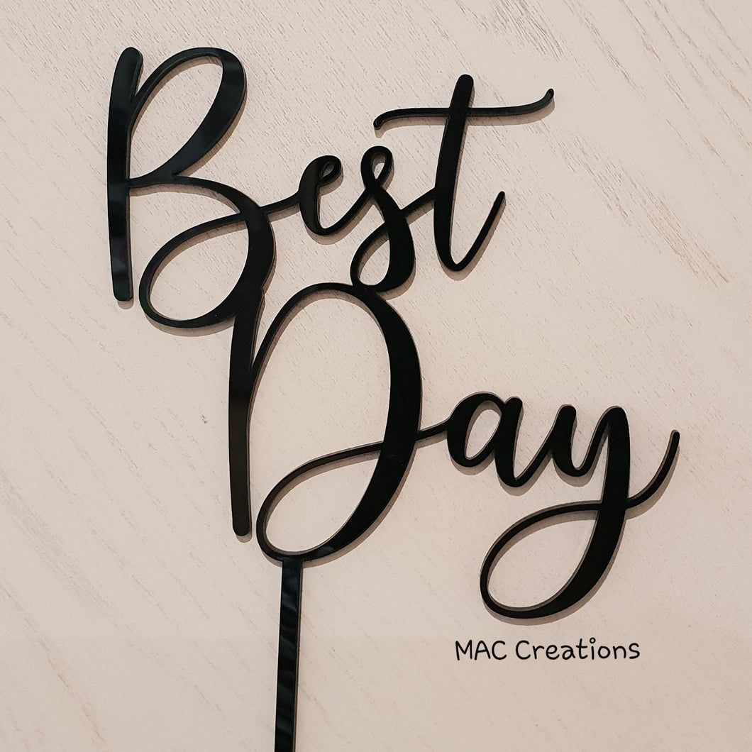 'Best Day' Cake Topper - MAC Creations Laser Co.