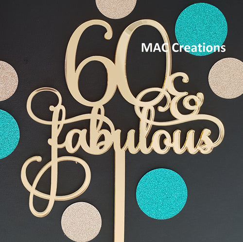 '60 & Fabulous' Cake Topper - MAC Creations Laser Co.
