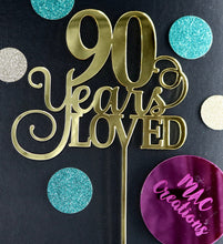 Load image into Gallery viewer, 'Any Age Years Loved' Cake Topper - MAC Creations Laser Co.