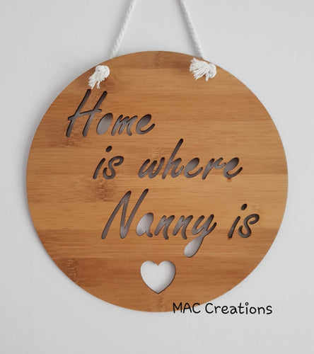 'Home is where Nanny is' - Wall Plaque - MAC Creations Laser Co.