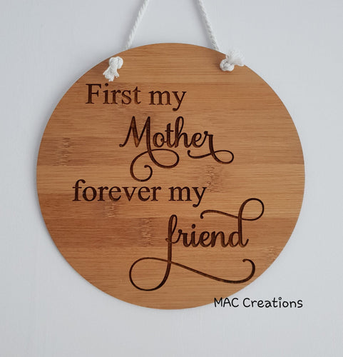 'First my Mother, Forever my friend' Wall Plaque - MAC Creations Laser Co.