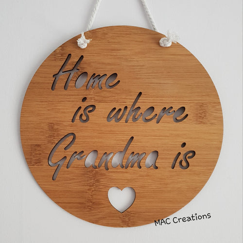 'Home is where Grandma is' - Wall Plaque - MAC Creations Laser Co.