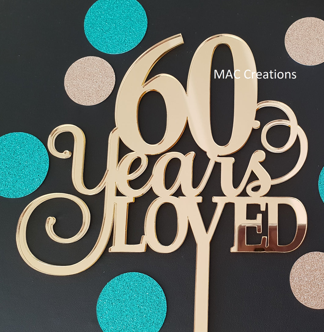 '60 Years Loved' Cake Topper - MAC Creations Laser Co.